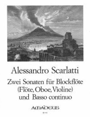 2 sonates / Scarlatti Alessandro / Amadeus