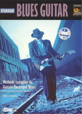Blues guitar, intermédiaire / Méthode complète de Guitare Electrique Blues (avec CD) / Smith Matt / Alfred Publishing