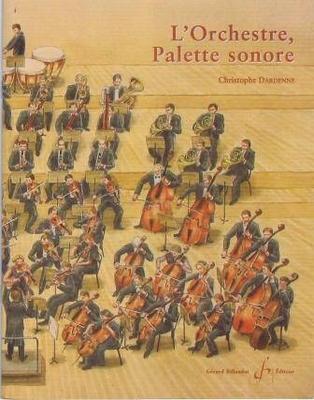 L'orchestre, palette sonore / Dardenne Christophe / Billaudot