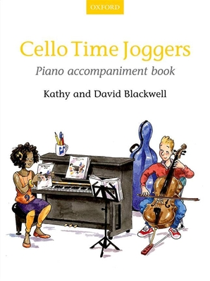 String Time / Cello Time Joggers Piano accompaniment book Kathy Blackwell / David Blackwell / Kathy Blackwell / David Blackwell / Oxford University