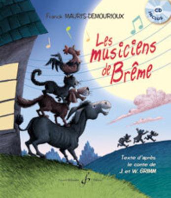 Les Musiciens De Breme Texte d'après le conte de J. & W. Grimm / Franck Mauris Demourioux / Billaudot
