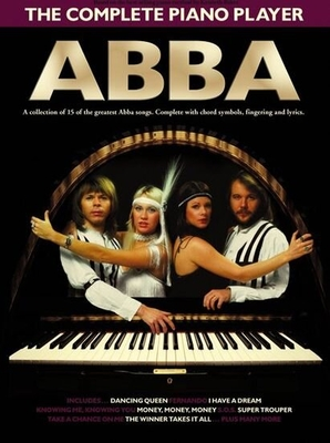 The Complete Piano Player: Abba / Abba (Artist); Honey, Paul (Arranger) / Wise Publications