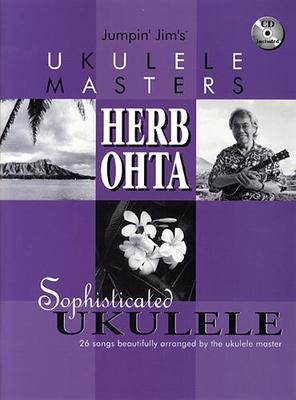 Jumpin Jim's Ukulele Masters: Herb Ohta / Ohta, Herb (Arranger); Beloff, Jim (Editor) / Flea Market Music, Inc.