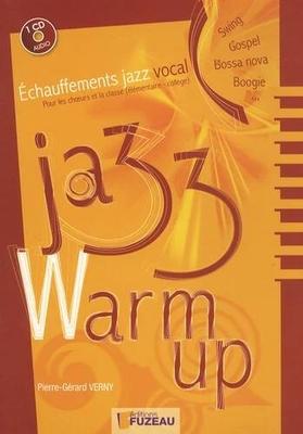 Jazz warm up échauffements jazz vocal Pour les choeurs, les classes élémentaires et le collège Pierre-Gérard Verny / Pierre-Gérard Verny / Fuzeau