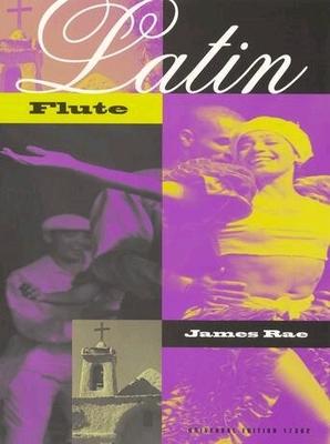 Latin flute / Rae James / Universal Edition