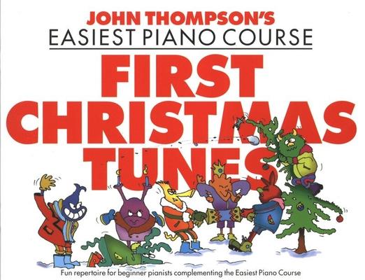 John Thompson's Easiest Piano Course: First Christmas Tunes / Thompson John (Arranger) / Willis Music
