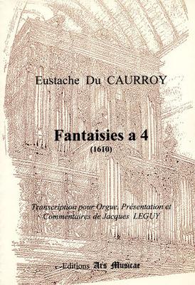 Fantaisies à 4 parties (1610) / Caurroy Eustache du / Ars Musicae