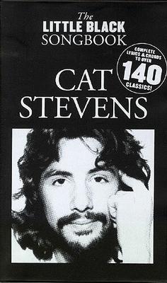 The little black songbook / The Little Black Songbook: Cat Stevens / Stevens, Cat (Artist); Dean, James (Arranger); Broadbent, Jason (Arranger); Farncombe, Tom (Editor); Deane, Amos (Arranger); Weston, David (Arranger) / Wise Publications