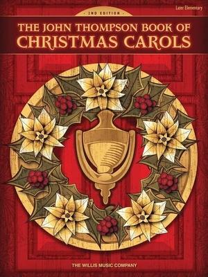 John Thompson Book Of Christmas Carols (2nd Ed.) / Thompson John (Arranger) / Willis Music