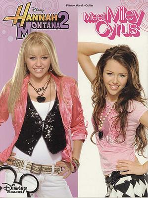Walt Disney / Hannah Montana 2: Meet Miley Cyrus (PVG) / Cyrus, Miley (Artist); Montana, Hannah (Artist) / Hal Leonard