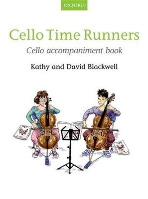 Cello Time / Cello Time Runners Cello Accompaniment / Kathy Blackwell / Oxford University