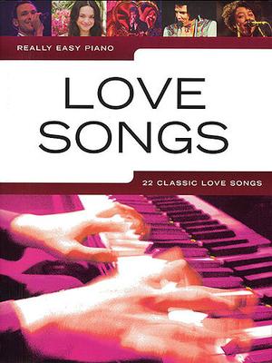 Really easy piano / Really Easy Piano: Love Songs / Bolton, Fiona (Editor); Bolton, Zoe (Arranger) / Music Sales