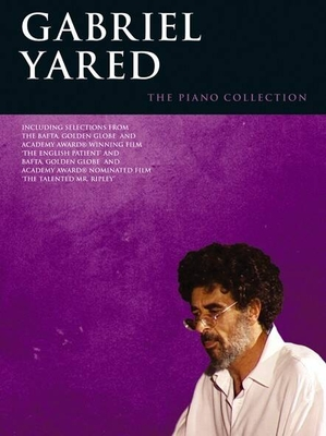 The Piano Collection : Gabriel Yared / Yared, Gabriel / Wise Publications