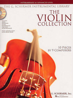 The Violin Collection: Intermediate To Advanced Level (Book And CD) /  / G. Schirmer
