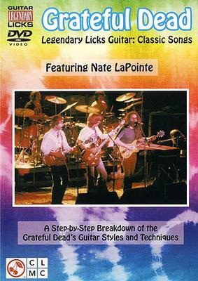 Grateful Dead: Legendary Licks Classic / Grateful Dead (Artist); Grateful Dead, The (Artist) / Cherry Lane Music Company
