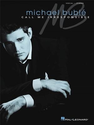 Michael Buble: Call Me Irresponsible / Bublé, Michael (Artist) / Hal Leonard