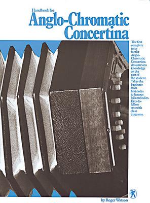Handbook For Anglo-Chromatic Concertina / Watson, Roger (Artist) / Music Sales
