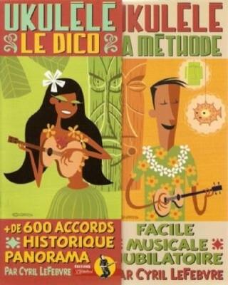 La Méthode de l'Ukulele – Méthode + Le Dico / Lefebvre Cyril / Rebillard