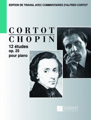 Durand-Salabert-Eschig-Editions Alfred Cortot / 12 tudes Opus 25 Edition De Travail Avec Commentaires D'Alfred Cortot – Partition / Frédéric Chopin / Salabert