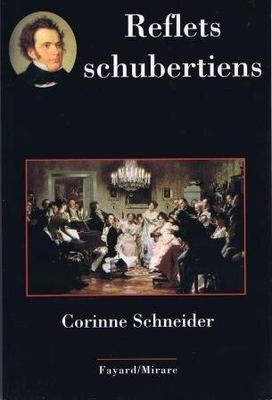 Reflets schubertiens / Schneider Corinne / Fayard