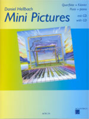 Mini Pictures pour flûte traversière et piano / Hellbach Daniel / Acanthus