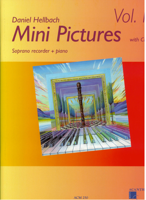 Mini Pictures pour flûte à bec soprano et piano / Hellbach Daniel / Acanthus