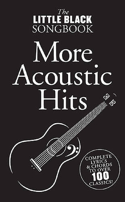 The little black songbook / The Little Black Songbook: More Acoustic Hits /  / Wise Publications