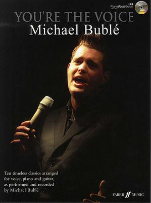 You're the voice / You're The Voice: Michael Buble / Bublé, Michael (Artist); Holliday, Lucy (Editor); Davis, Alex (Arranger); Cuthbert, John (Arranger) / Faber Music
