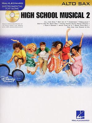 Instrumental Play-Along / Hal Leonard Instrumental Play-Along: High School Musical 2 (Alto Saxophone) /  / Hal Leonard