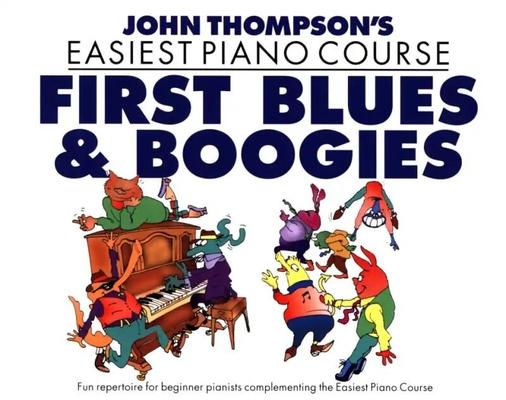 John Thompson's Piano Course: First Blues & Boogie / Thompson John (Arranger) / Willis Music