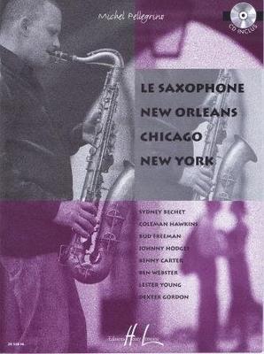 Le saxophone New Orleans-Chicago-New York /  / Henry Lemoine