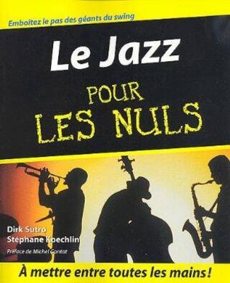 Le Jazz pour les nuls / Sutro Dirk / Koechlin Stéphane / First Editions