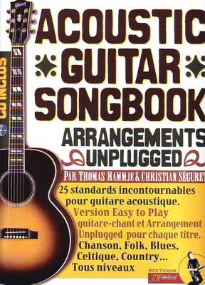 Acoustic Guitar Songbook, Arrangements unplugged / Hammje T. & Séguret C. / Rebillard