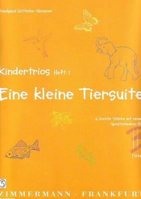 Kindertrios Vol 1 – Kleine Tiersuite / Göttsche-Niessner Friedgund / Zimmermann
