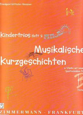 Kindertrios Vol 2 – Musikalische Kurzgeschichten / Göttsche-Niessner Friedgund / Zimmermann