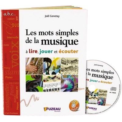 Les mots simples de la musique à lire, jouer et écouter / Genetay Jol / Fuzeau