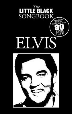 The little black songbook / The Little Black Songbook: Elvis / Presley, Elvis (Artist) / Music Sales