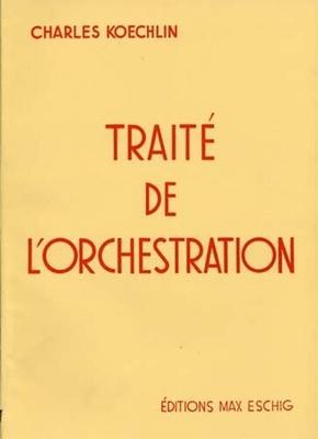 Traité de l'orchestration vol. 1 / Koechlin Charles / Eschig
