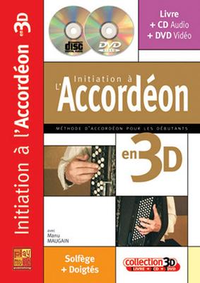 3D / Initiation Accordeon 3D  Manu Maugain  Accordion Buch + CD + CD-ROM  MF2102 / Maugain Manu / Play Music Publ.