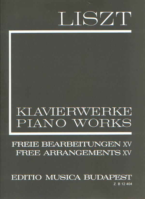 EMB New Listz Edition / Freie Bearbeitungen 15 / Liszt Franz / EMB Editions Musica Budapest : photo 1