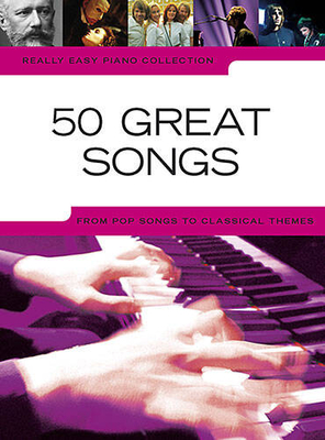 Really easy piano / Really Easy Piano Collection: 50 Great Songs /  / Music Sales