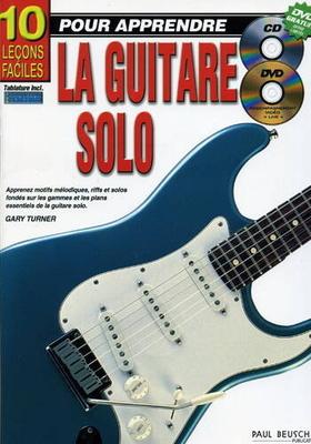 10 leçons faciles pour apprendre la guitare solo / Turner Gary / Paul Beuscher