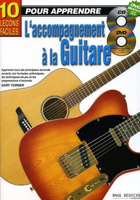 10 leçons faciles pour apprendre l'accompagnement à la guitare / Turner Gary / Paul Beuscher