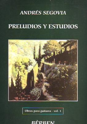 Preludio y estudios, oeuvres vol. 1 / Segovia Andrès / Bèrben