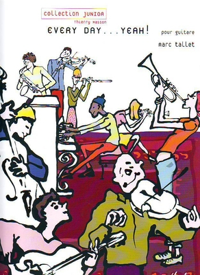 Every Day…Yeah / Tallet Marc / Henry Lemoine