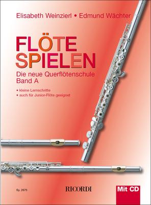 Flöte spielen / Flöte spielen Band A mit CD Die neue Querflötenschule / Elisabeth Weinzierl-Wächter / Edmund Wächter / Ricordi