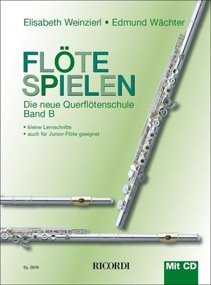 Flöte spielen / Flöte spielen Band B mit CD Die neue Querflötenschule / Elisabeth Weinzierl-Wächter / Edmund Wächter / Ricordi