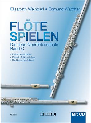 Flöte spielen / Flöte spielen Band C mit CD Die neue Querflötenschule / Elisabeth Weinzierl-Wächter / Edmund Wächter / Ricordi