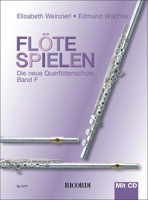 Flöte spielen / Flöte spielen Band F mit CD Die neue Querflötenschule / Elisabeth Weinzierl-Wächter / Edmund Wächter / Ricordi