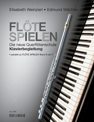 Flöte spielen / Flöte spielen – Klavierbegleitung Band A-F Gesamtausgabe Klavierbegleitung / Elisabeth Weinzierl-Wächter / Edmund Wächter / Ricordi